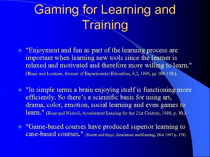 Gaming for Learning and Training l