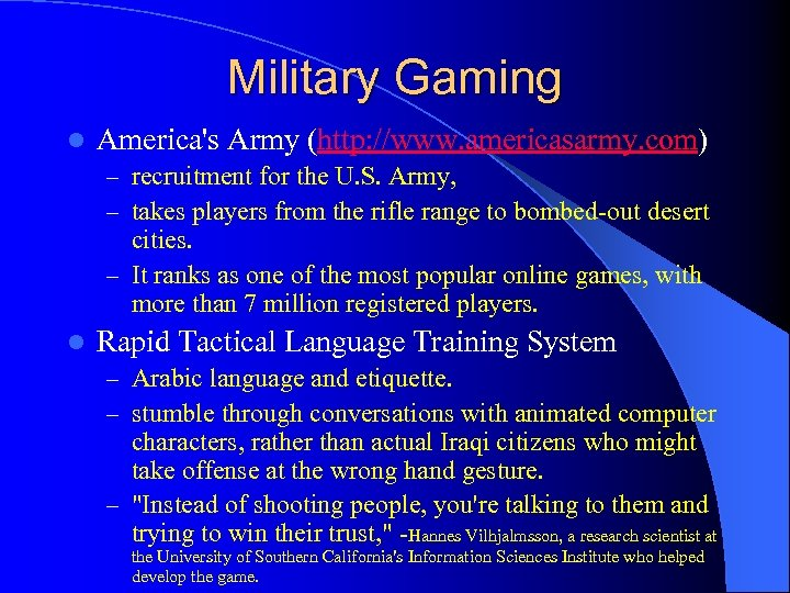 Military Gaming l America's Army (http: //www. americasarmy. com) – recruitment for the U.