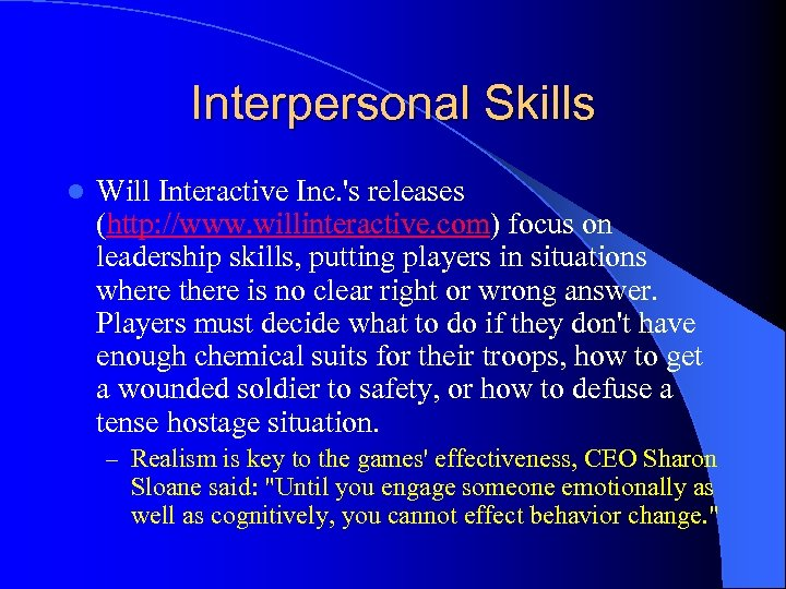 Interpersonal Skills l Will Interactive Inc. 's releases (http: //www. willinteractive. com) focus on