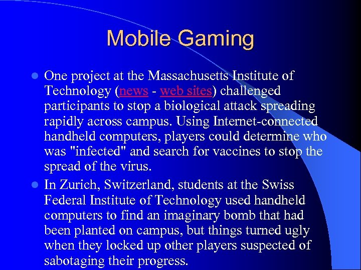 Mobile Gaming One project at the Massachusetts Institute of Technology (news - web sites)