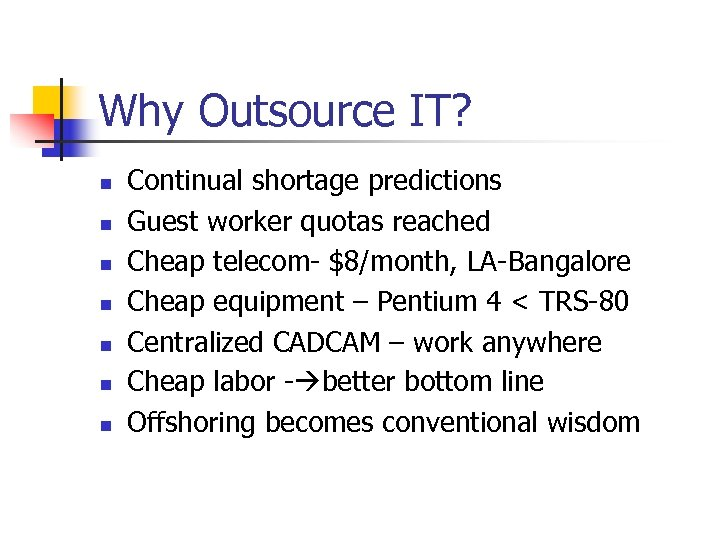 Why Outsource IT? n n n n Continual shortage predictions Guest worker quotas reached
