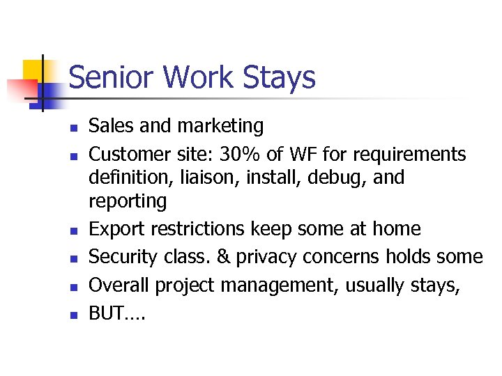 Senior Work Stays n n n Sales and marketing Customer site: 30% of WF