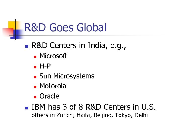 R&D Goes Global n R&D Centers in India, e. g. , n n n