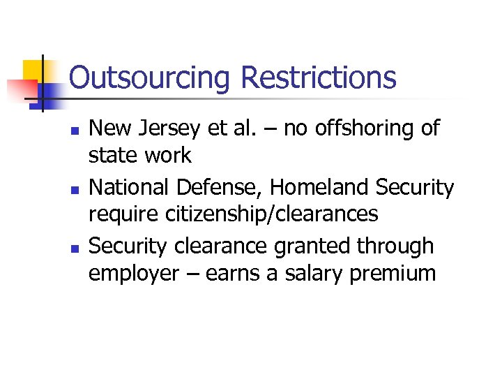 Outsourcing Restrictions n n n New Jersey et al. – no offshoring of state