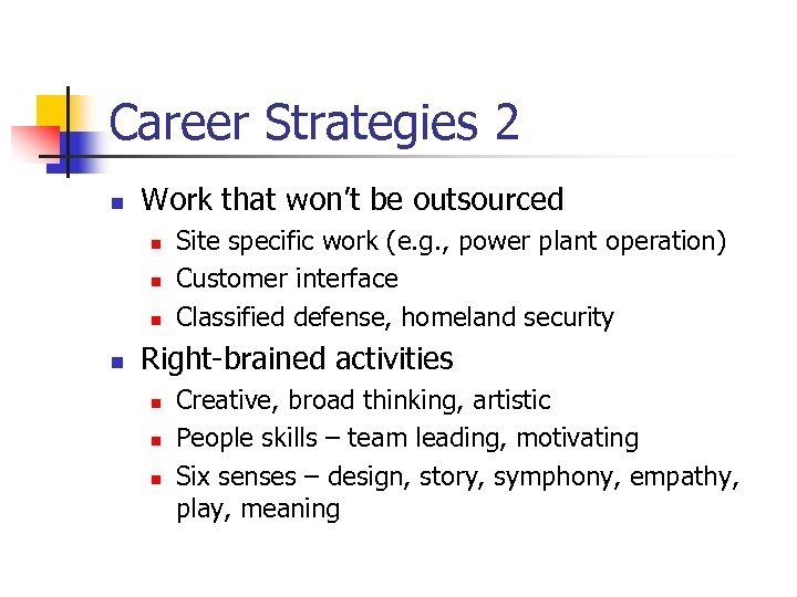 Career Strategies 2 n Work that won't be outsourced n n Site specific work