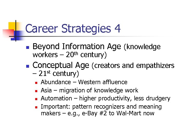 Career Strategies 4 n n Beyond Information Age (knowledge workers – 20 th century)