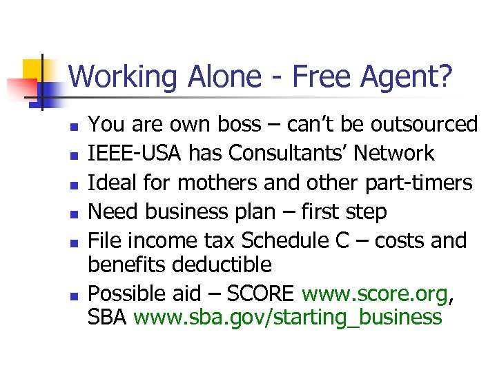 Working Alone - Free Agent? n n n You are own boss – can't