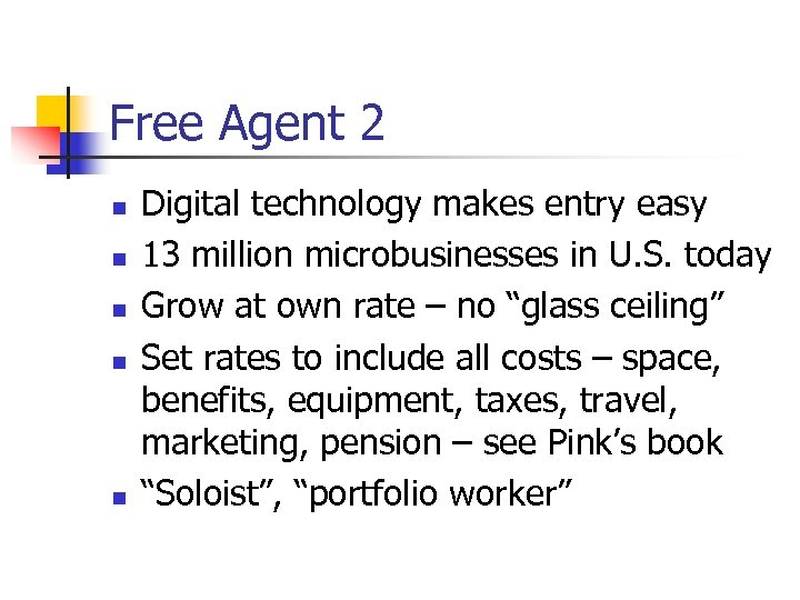 Free Agent 2 n n n Digital technology makes entry easy 13 million microbusinesses