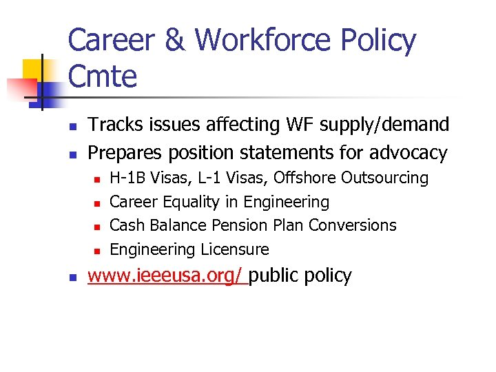Career & Workforce Policy Cmte n n Tracks issues affecting WF supply/demand Prepares position