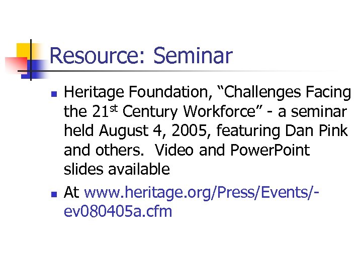 "Resource: Seminar n n Heritage Foundation, ""Challenges Facing the 21 st Century Workforce"" -"