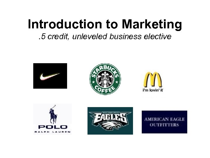 Introduction to Marketing. 5 credit, unleveled business elective