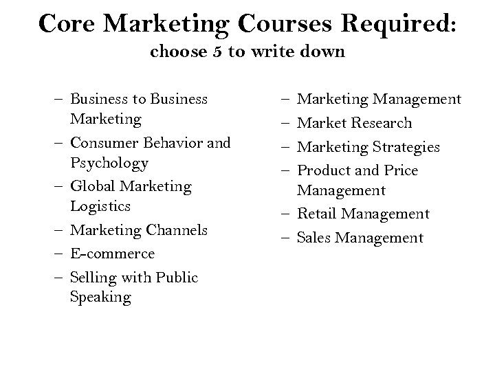 Core Marketing Courses Required: choose 5 to write down – Business to Business Marketing