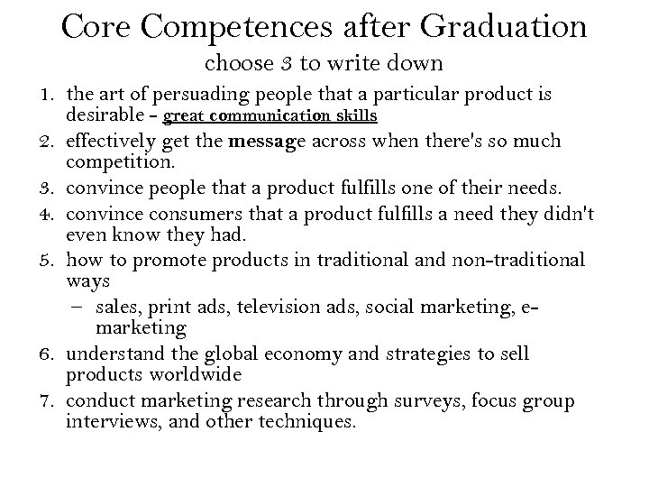 Core Competences after Graduation choose 3 to write down 1. the art of persuading