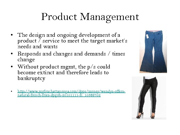 Product Management • The design and ongoing development of a product / service to