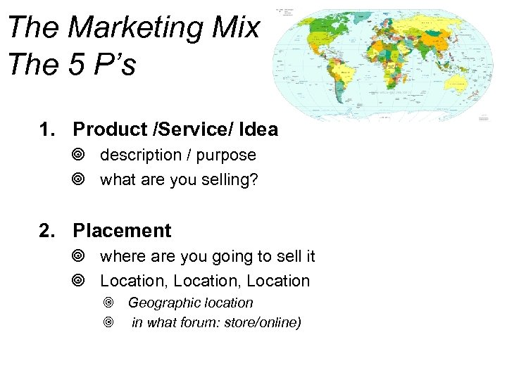 The Marketing Mix The 5 P's 1. Product /Service/ Idea ¥ description / purpose