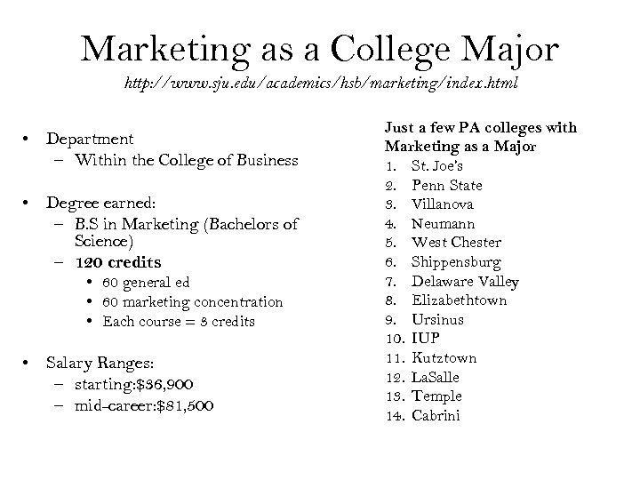 Marketing as a College Major http: //www. sju. edu/academics/hsb/marketing/index. html • Department – Within