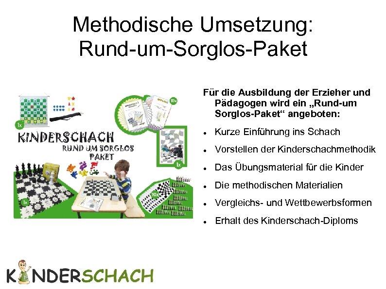 """Methodische Umsetzung: Rund-um-Sorglos-Paket Für die Ausbildung der Erzieher und Pädagogen wird ein """"Rund-um Sorglos-Paket"""""""