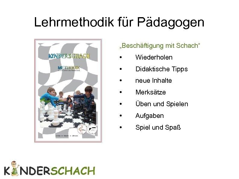 """Lehrmethodik für Pädagogen """"Beschäftigung mit Schach"""" • Wiederholen • Didaktische Tipps • neue Inhalte"""