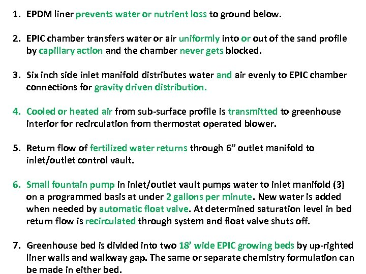 1. EPDM liner prevents water or nutrient loss to ground below. 2. EPIC chamber