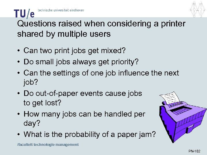 Questions raised when considering a printer shared by multiple users • Can two print