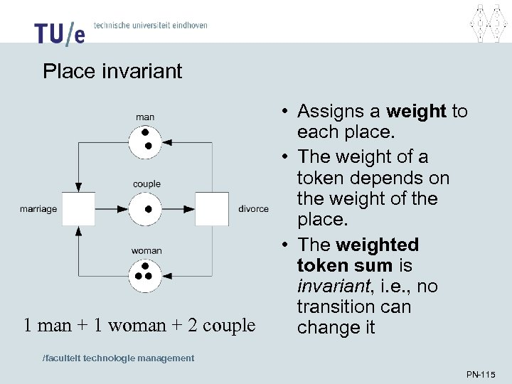 Place invariant 1 man + 1 woman + 2 couple • Assigns a weight