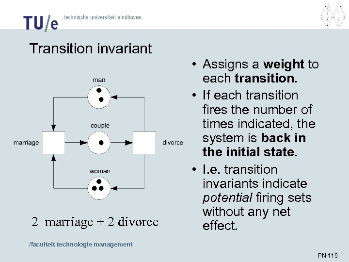 Transition invariant 2 marriage + 2 divorce • Assigns a weight to each transition.