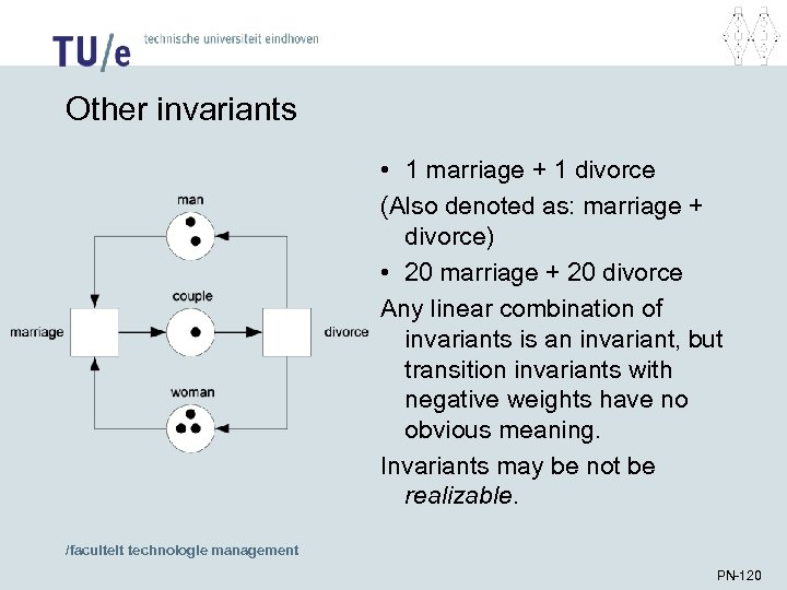 Other invariants • 1 marriage + 1 divorce (Also denoted as: marriage + divorce)