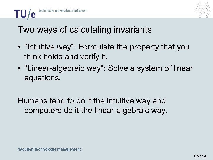 Two ways of calculating invariants •