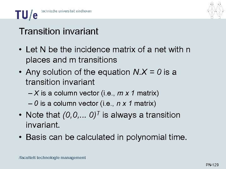 Transition invariant • Let N be the incidence matrix of a net with n