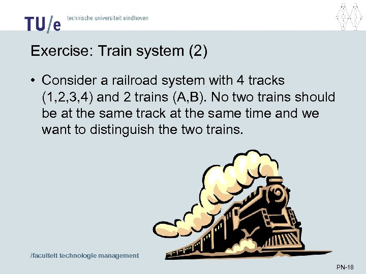 Exercise: Train system (2) • Consider a railroad system with 4 tracks (1, 2,
