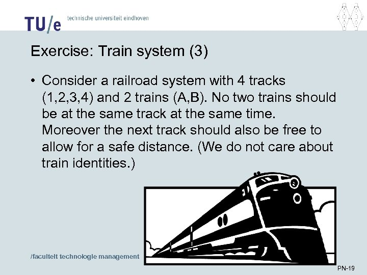 Exercise: Train system (3) • Consider a railroad system with 4 tracks (1, 2,