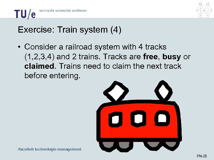 Exercise: Train system (4) • Consider a railroad system with 4 tracks (1, 2,