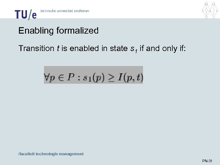 Enabling formalized Transition t is enabled in state s 1 if and only if: