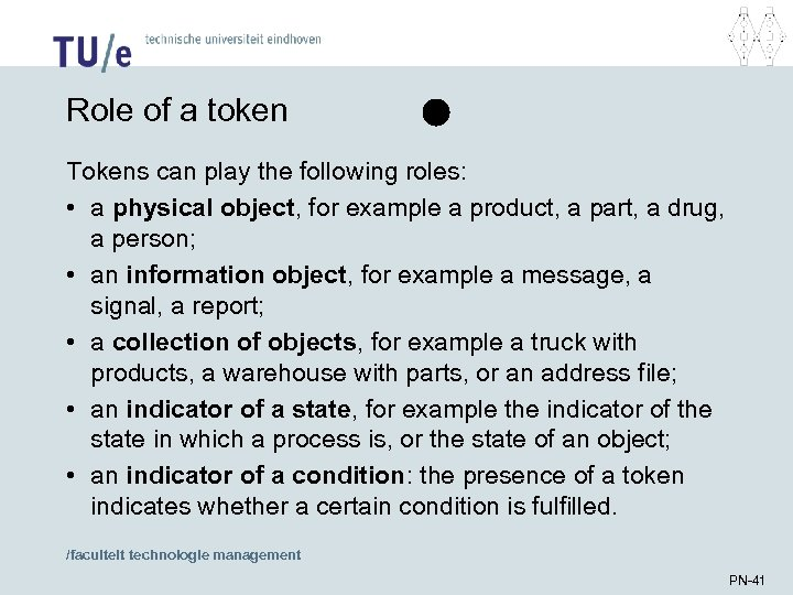 Role of a token Tokens can play the following roles: • a physical object,