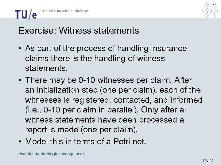 Exercise: Witness statements • As part of the process of handling insurance claims there