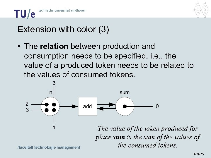 Extension with color (3) • The relation between production and consumption needs to be
