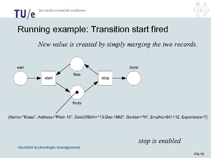 Running example: Transition start fired New value is created by simply merging the two