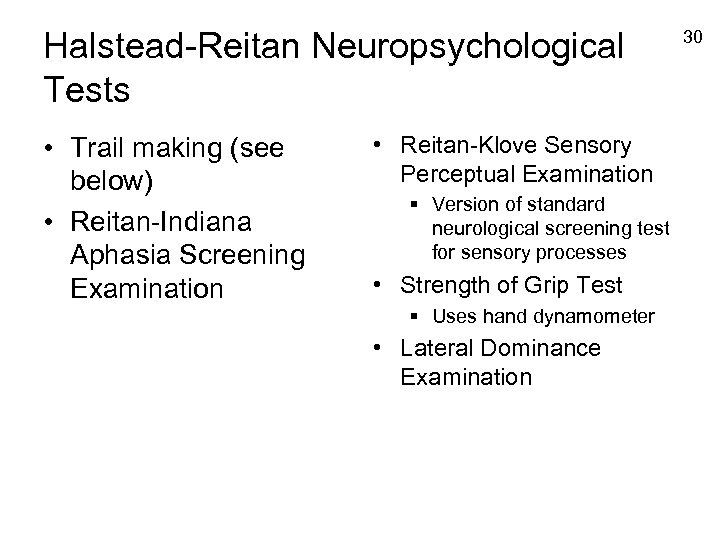 Halstead-Reitan Neuropsychological Tests • Trail making (see below) • Reitan-Indiana Aphasia Screening Examination •