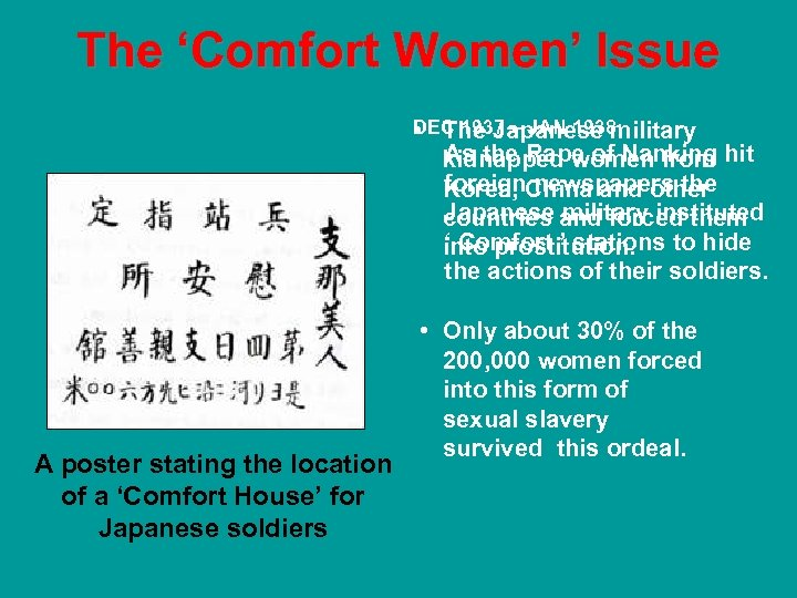 The 'Comfort Women' Issue DEC 1937 – JAN 1938: • The Japanese military As