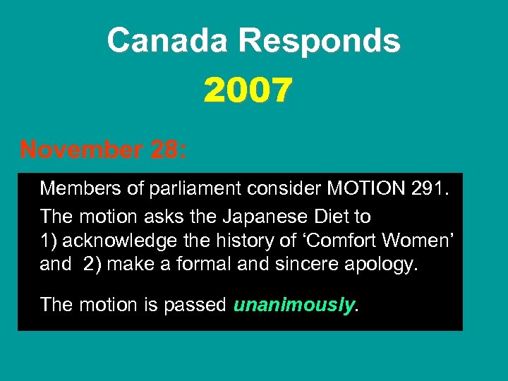 Canada Responds 2007 November 28: Members of parliament consider MOTION 291. The motion asks