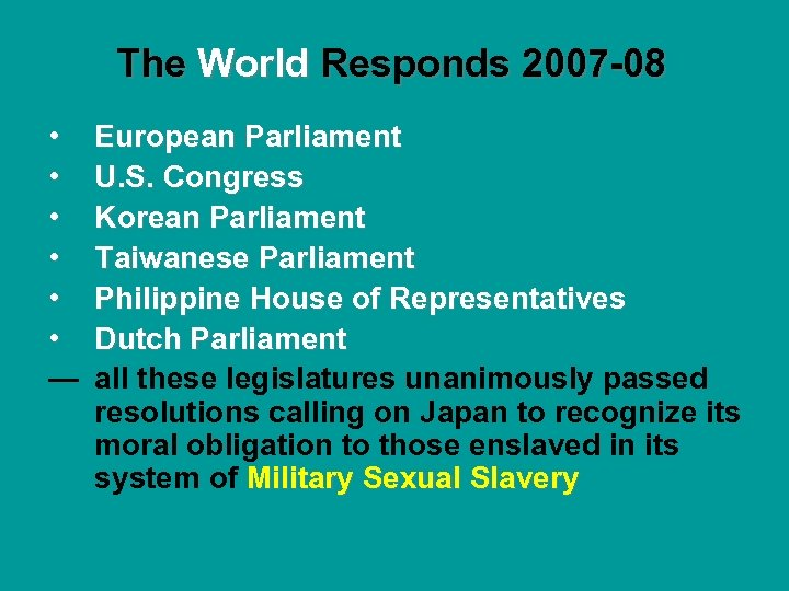 The World Responds 2007 -08 • • • — European Parliament U. S. Congress