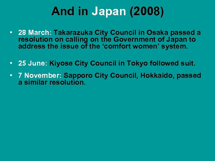 And in Japan (2008) • 28 March: Takarazuka City Council in Osaka passed a