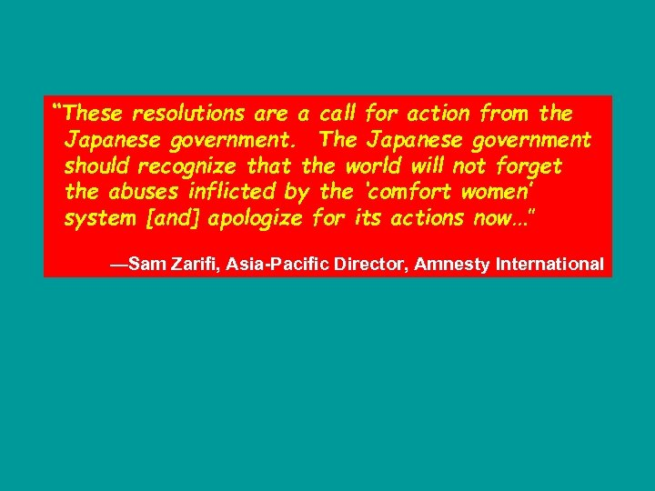 """""""These resolutions are a call for action from the Japanese government. The Japanese government"""