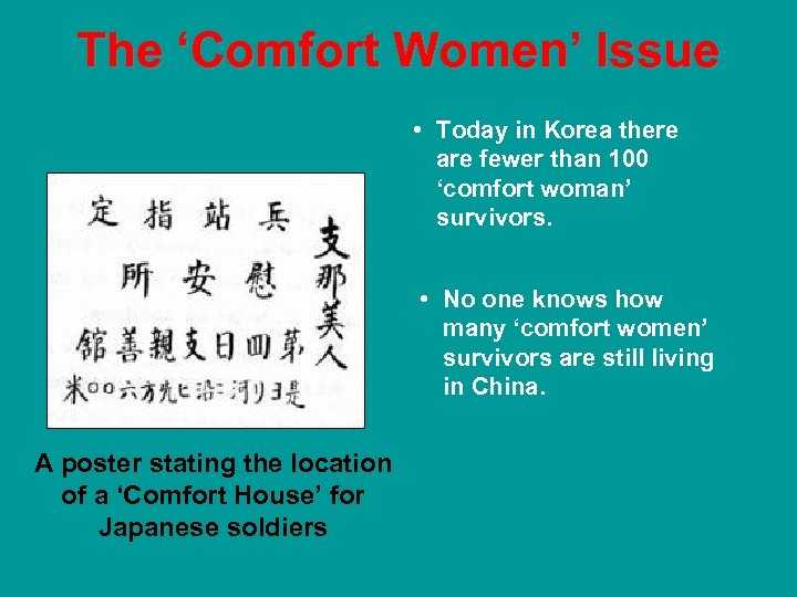 The 'Comfort Women' Issue • Today in Korea there are fewer than 100 'comfort