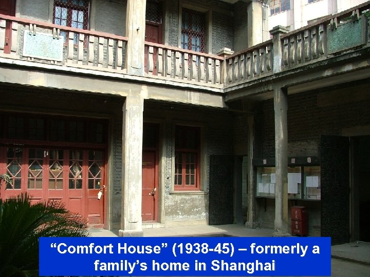 """""""Comfort House"""" (1938 -45) – formerly a family's home in Shanghai"""