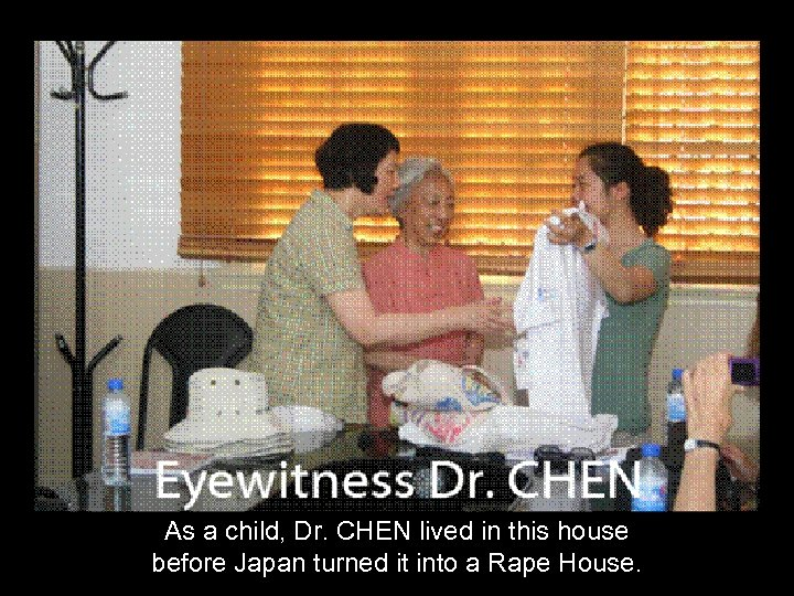 As a child, Dr. CHEN lived in this house before Japan turned it into