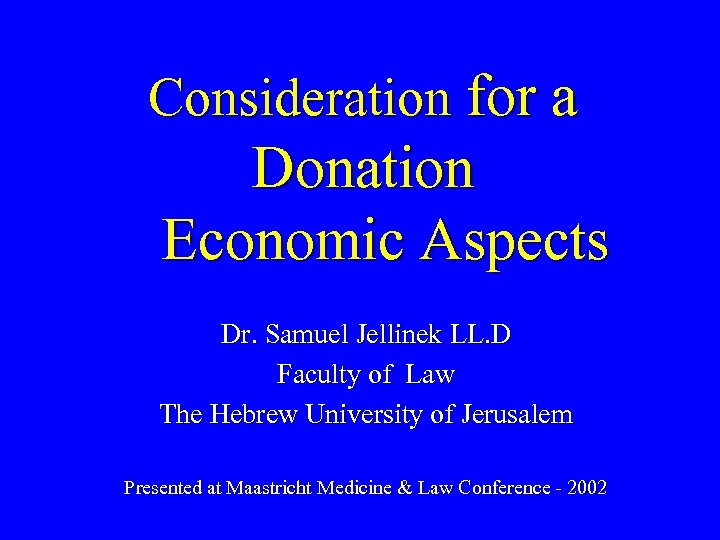 Consideration for a Donation Economic Aspects Dr. Samuel Jellinek LL. D Faculty of Law