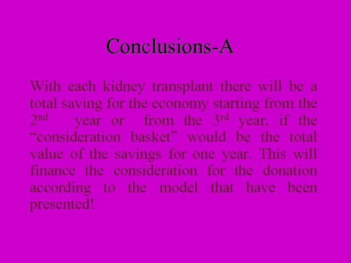 Conclusions-A With each kidney transplant there will be a total saving for the economy