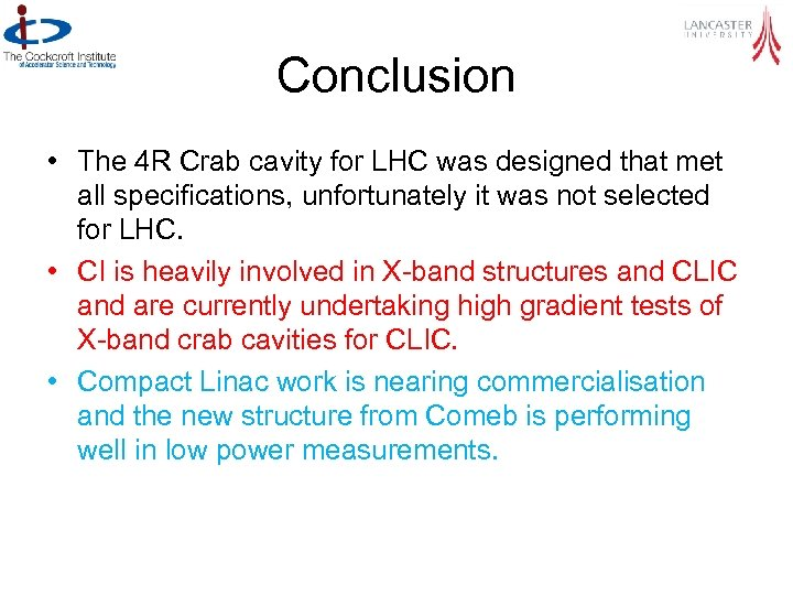 Conclusion • The 4 R Crab cavity for LHC was designed that met all