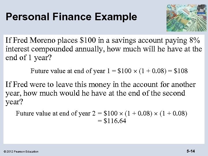 Personal Finance Example If Fred Moreno places $100 in a savings account paying 8%